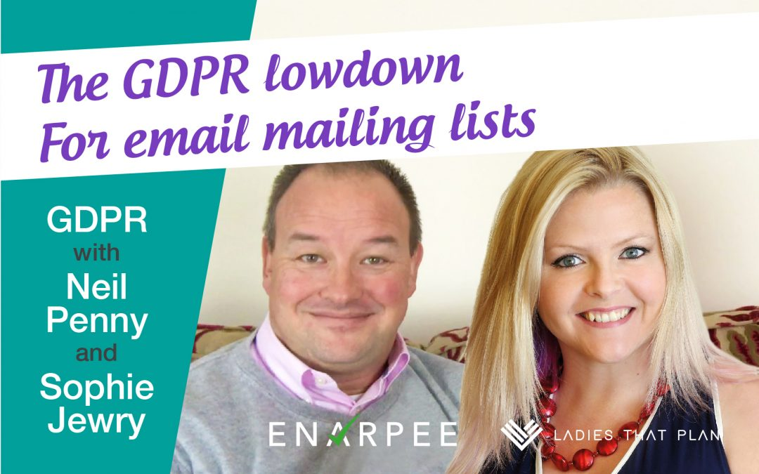 The GDPR Lowdown For Email Mailing Lists – with Neil Penny and Sophie Jewry