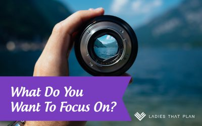 What Do You Want To Focus On?