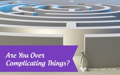 Are you over complicating things?